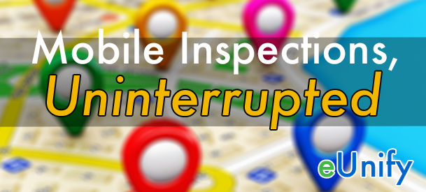 Mobile Inspections Uninterrupted 2019