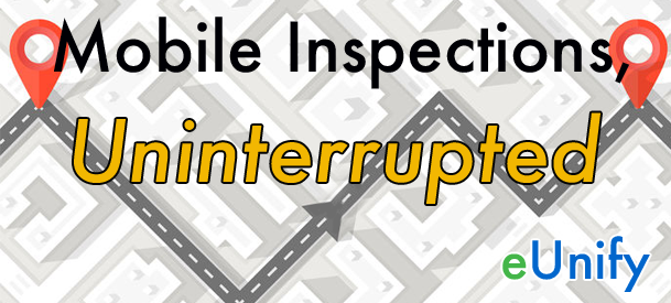 Mobile Inspections Uninterrupted