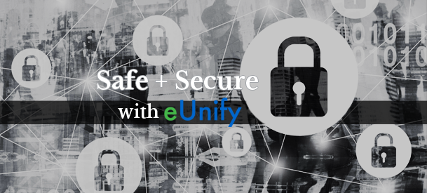 Safe and Secure with eUnify