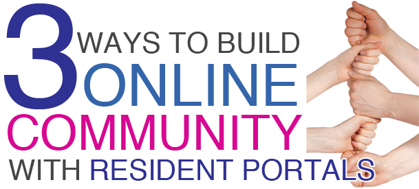 3_Ways_to_Build_Online_Community_with_Resident_Portals.png